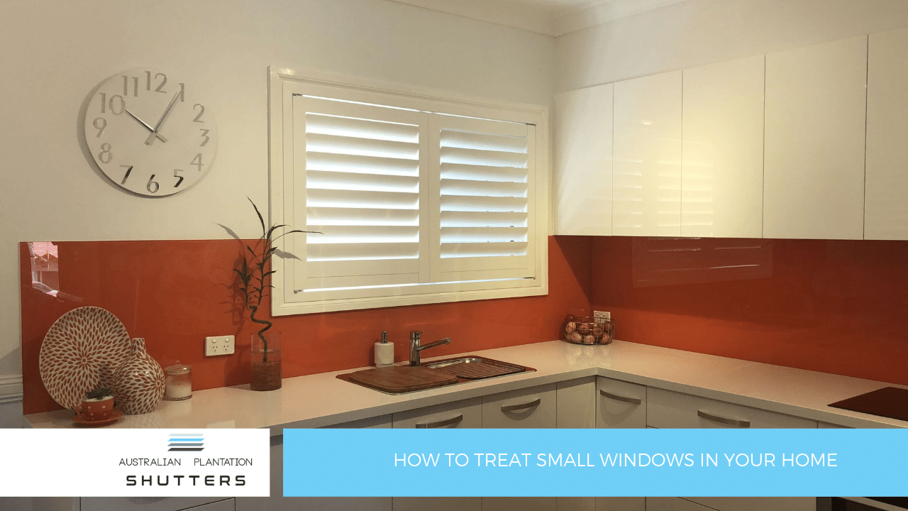 How To Treat Small Windows In Your Home Australian